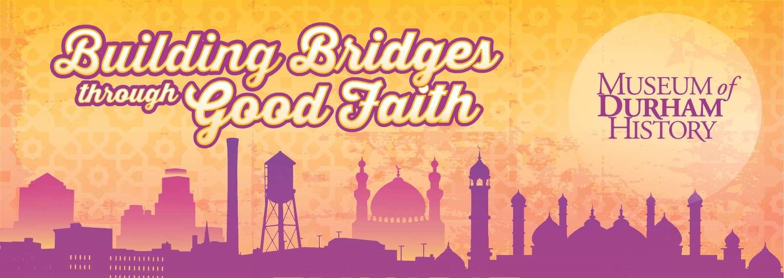 Building Bridges through Good Faith