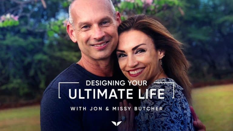 Designing Your Ultimate Life with Jon and Missy Butcher