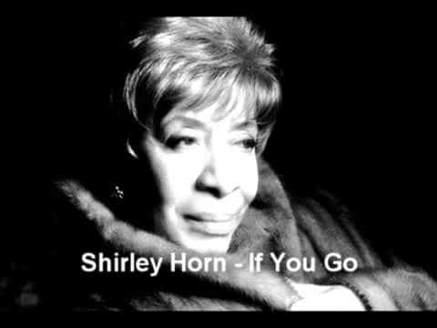 If you go-Shirley Horn singing master class!