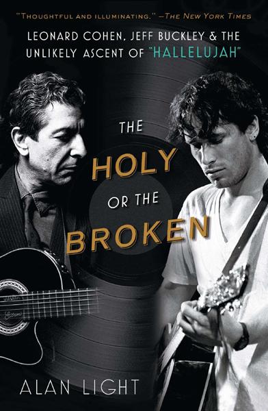 the Holy or Broken Leonard Cohen and Jeff Buckley Hallelujah connection