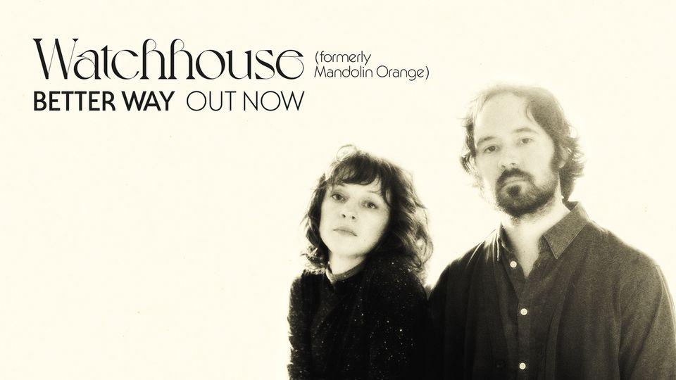 Watch house Mandolin Orange