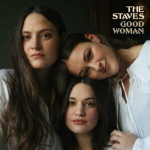 The Staves - Good Woman for Durham Cool